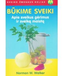 Knyga Būkime sveiki. Apie sveikus gėrimus ir sveiką maistą